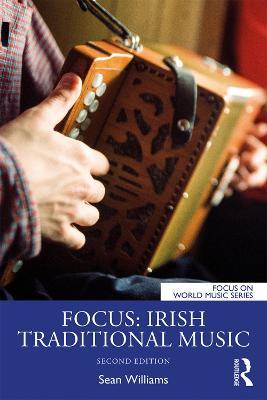 Focus: Irish Traditional Music by Sean Williams