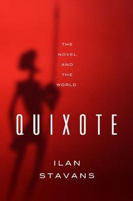 Quixote: The Novel and the World book