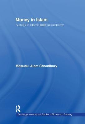Money in Islam by Masudul A. Choudhury
