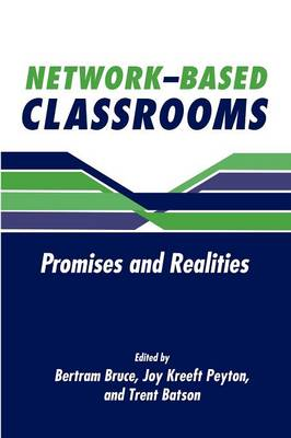 Network-Based Classrooms by Bertram C. Bruce