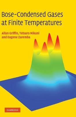 Bose-Condensed Gases at Finite Temperatures book