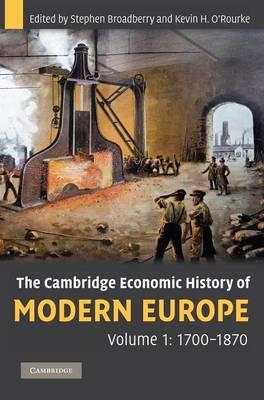 Cambridge Economic History of Modern Europe: Volume 1, 1700-1870 book