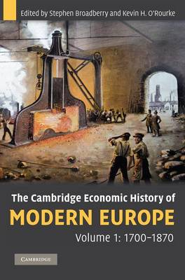 The Cambridge Economic History of Modern Europe: Volume 1, 1700-1870 by Stephen Broadberry