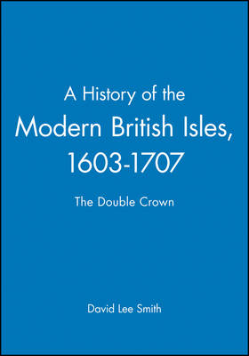 History of the Modern British Isles, 1603-1707 book