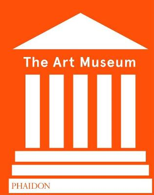 Art Museum (Revised Edition) by Phaidon Editors