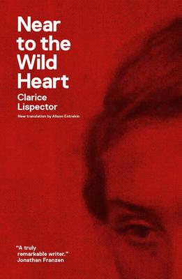 Near to the Wild Heart by Clarice Lispector