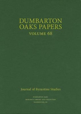 Dumbarton Oaks Papers, 68 by Margaret Mullett