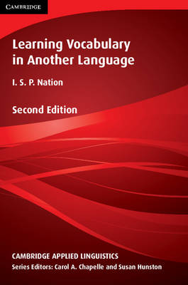 Learning Vocabulary in Another Language by I. S. P. Nation