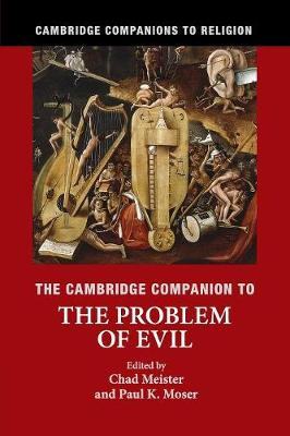 The Cambridge Companion to the Problem of Evil by Chad Meister