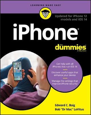iPhone For Dummies: Updated for iPhone 12 models and iOS 14 by Edward C. Baig