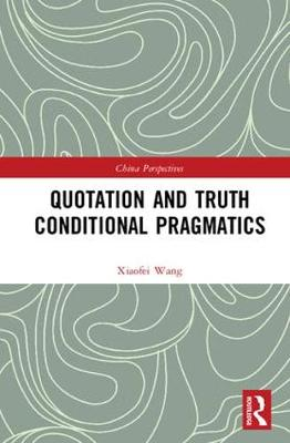 Quotation and Truth-Conditional Pragmatics book