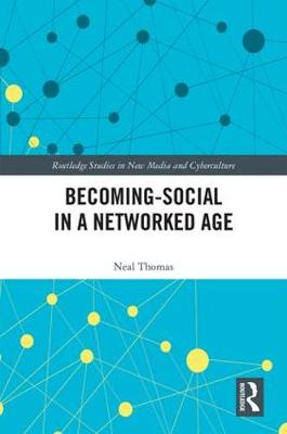 Becoming-Social in a Networked Age by Neal Thomas