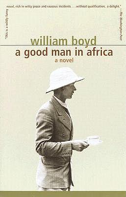 Good Man in Africa by William Boyd