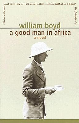 Good Man in Africa by William Boyd