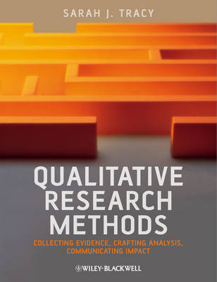 Qualitative Research Methods by Sarah J. Tracy