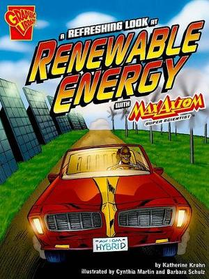 Refreshing Look at Renewable Energy with Max Axiom, Super Scientist by ,Katherine Krohn