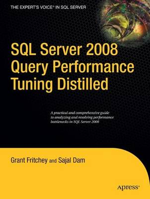 SQL Server 2008 Query Performance Tuning Distilled by Sajal Dam