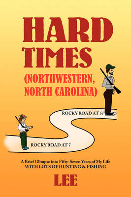 Hard Times (Northwestern, North Carolina) by Lee, Jenny