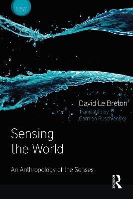 Sensing the World by David Le Breton