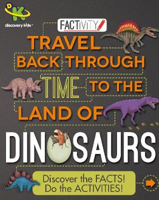 Discovery Kids Factivity Travel Back Through Time to the Land of Dinosaurs by Anne Rooney