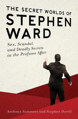 Secret Worlds of Stephen Ward by Anthony Summers
