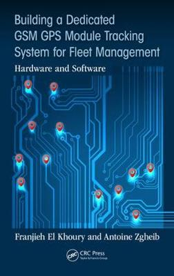 Building a Dedicated GSM GPS Module Tracking System for Fleet Management book