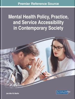 Mental Health Policy, Practice, and Service Accessibility in Contemporary Society by Jennifer M. Martin