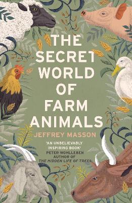 The Secret World of Farm Animals by Jeffrey Masson