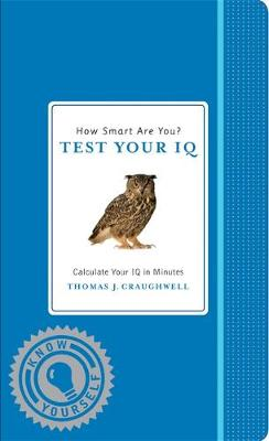 How Smart Are You? Test Your IQ by Thomas J. Craughwell
