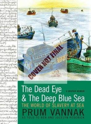 The Dead Eye And The Deep Blue Sea by Prum Vannak