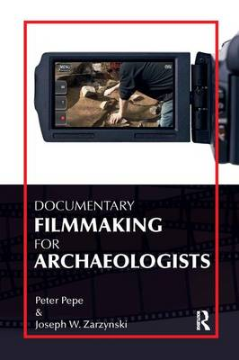 Documentary Filmmaking for Archaeologists book