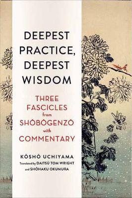 Deepest Practice, Deepest Wisdom by Kosho Uchiyama
