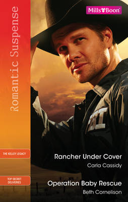 Rancher Under Cover / Operation Baby Rescue by Carla Cassidy