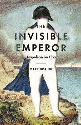 The Invisible Emperor by Mark Braude