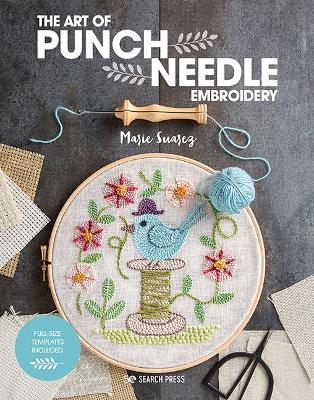 The Art of Punch Needle Embroidery by Marie Suarez