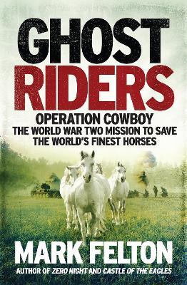Ghost Riders by Mark Felton