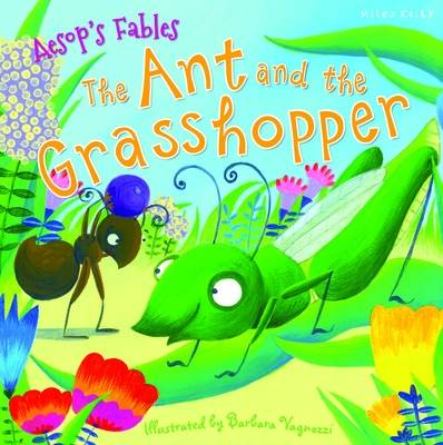 Aesop's Fables the Ant and the Grasshopper by Kelly Miles