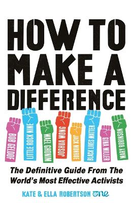 How to Make a Difference: The Definitive Guide from the World's Most Effective Activists book