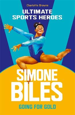 Simone Biles (Ultimate Sports Heroes): Going for Gold book