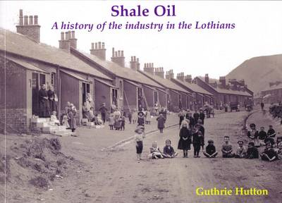 Shale Oil by Guthrie Hutton