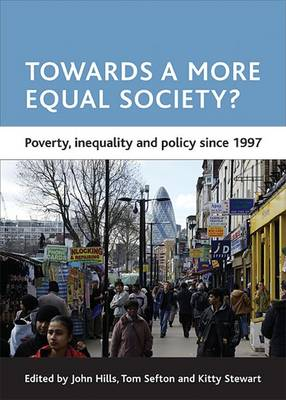 Towards a More Equal Society? by John Hills