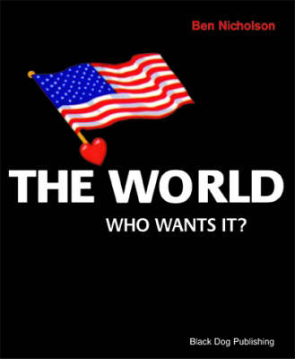 The World Who Wants It? by Ben Nicholson