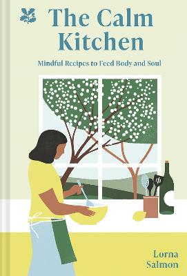 The Calm Kitchen: Mindful Recipes to Feed Body and Soul book