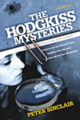 The Hodgkiss Mysteries: v. 2 by Peter J. N. Sinclair