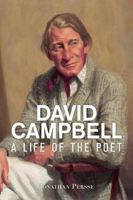 David Campbell: A Life of the Poet book