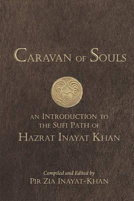 Caravan of Souls by Pir Zia Inayat-Khan
