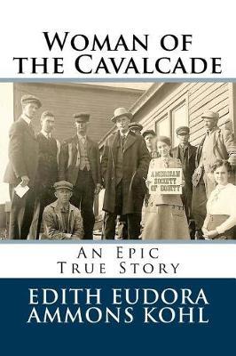Woman of the Cavalcade by Edith Eudora Kohl
