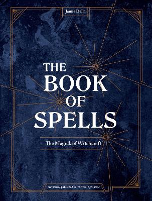 The Book of Spells: Magick for Young Witches book