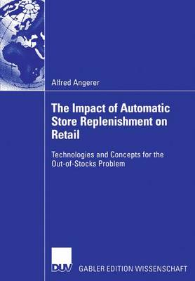 The Impact of Automatic Store Replenishment on Retail by Alfred Angerer