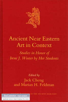 Ancient Near Eastern Art in Context by Jack Cheng